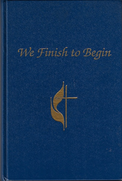 We finish to begin: A history of Travis Park United Methodist Church, San Antonio, Texas, 1846-1991, Forman, Josephine