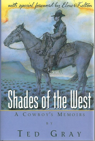 SHADES OF THE WEST- A COWBOY'S MEMORIES, Ted Gray