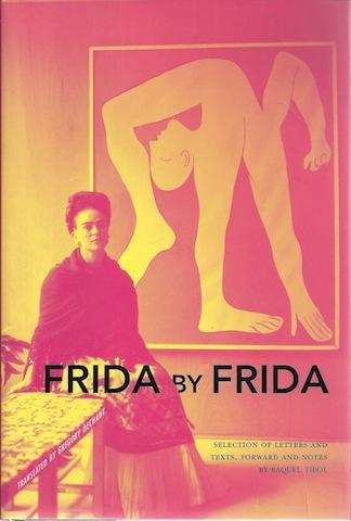 Frida by Frida, Tibol, Raquel; Kahlo, Frida