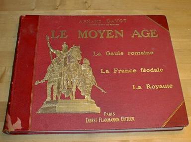 Le Moyen Age La Gaule Romaine Dayot 1900 French History, Flammarion, Ernest