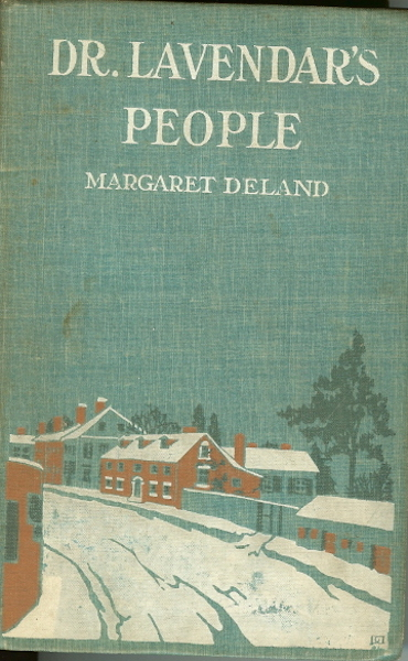 Dr Lavendar's People Margaret Deland 1903 First Edition, Deland, Margaret