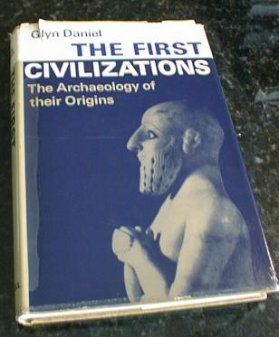The First Civilizations Archaeology of Origins Daniel, Daniel, Glyn