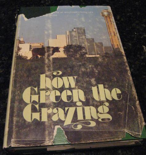 How Green the Grazing Southwestern Life 1903-1978, Boss, Harold F