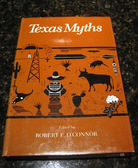 Texas Myths O'Connor First Edition, O'Connor, Robert F