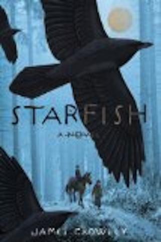 Starfish: A Novel, James Crowley