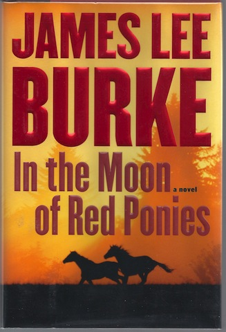 In the Moon of Red Ponies: A Novel [Hardcover] by Burke, James Lee, James Lee Burke