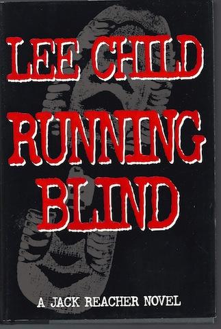 Running Blind (Jack Reacher, No. 4) by Child, Lee, Lee Child