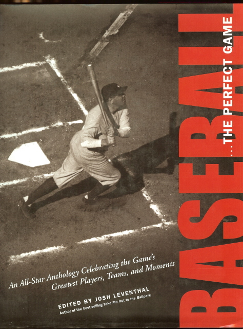 Baseball the Perfect Game All Star Anthology [Hardcover] by Leventhal, Josh, Josh Leventhal