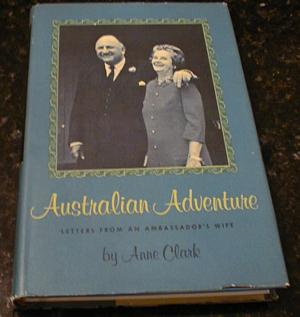 Australian Adventure Anne Clark Ambassador Wife Signed [Hardcover], Anne Clark