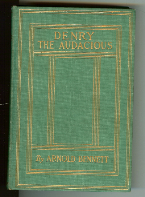 Denry the audacious, by Bennett, Arnold, Arnold Bennett