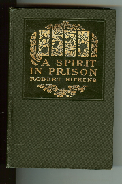 A Spirit In Prison [Hardcover] by Hichens, Robert, Robert Hichens
