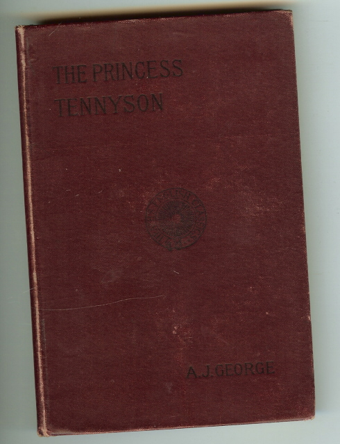 The Princess A Medley Alfred Lord Tennyson 1898 [Hardcover] by George, A.J., A.J. George
