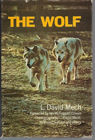 The Wolf: The Ecology and Behavior of an Endangered Species,, L. David Mech