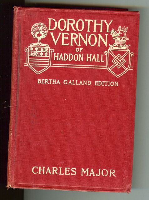 Dorothy Vernon of Haddon Hall Charles Major Theatre ED [Hardcover], Charles Major