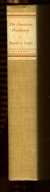 The American Presidency Harold J. Laski First Edition [Hardcover], Harold Laski