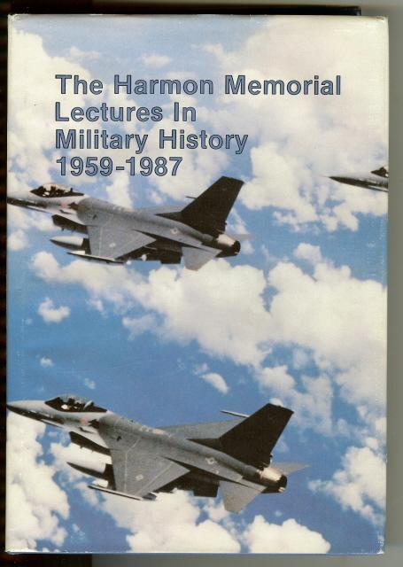 Harmon Lectures Military History 1959-1987 DJ [Hardcover] by Borowski, Harry, Harry Borowski