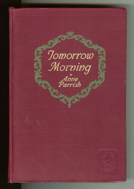 Tomorrow Morning Anne Parrish 1927 [Hardcover] by Anne Parrish, Anne Parrish