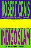 Indigo Slam: An Elvis Cole Novel (Elvis Cole Novels) by Crais, Robert, Robert Crais
