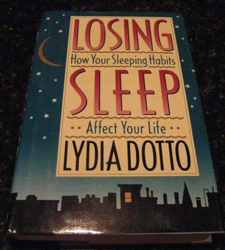 Losing Sleep Sleeping Habits Affect Your Life Dotto [Hardcover] by Dotto, Lydia, Lydia Dotto