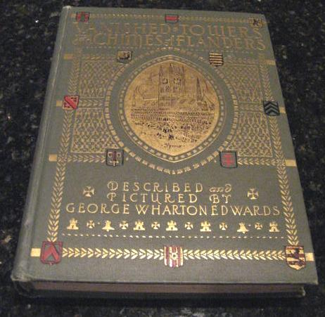 Vanished Towers and Chimes of Flanders Edwards First Ed [Hardcover]; Author, George Wharton Edwards; Illustrator-Author