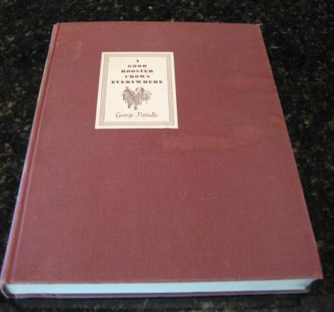 A Good Rooster Crows Everywhere George Pattullo Signed [Hardcover], George Pattullo