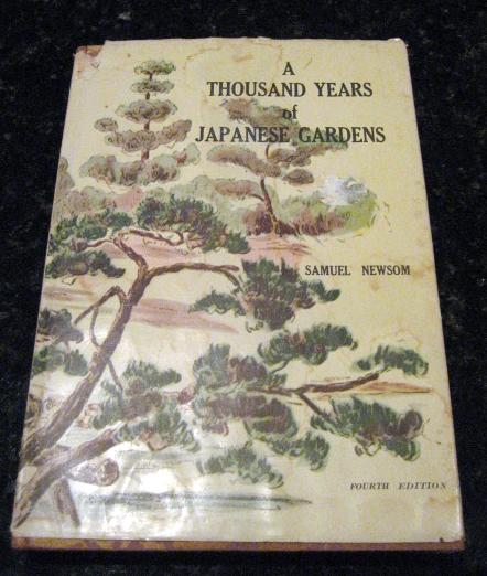 A thousand years of Japanese gardens by Newsom, Samuel, Samuel Newsom