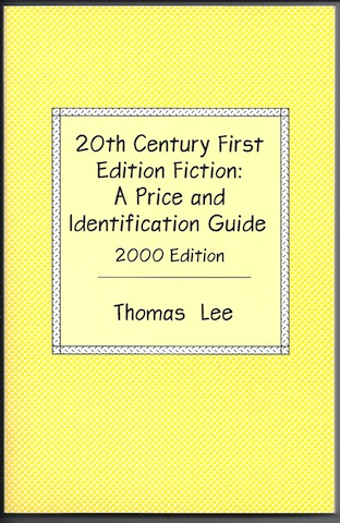 20th Century First Edition Fiction: A Price and Identification Guide, Thomas Lee