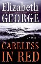 Careless in Red: A Novel [Hardcover] by George, Elizabeth, Elizabeth George