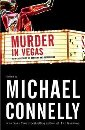 Murder in Vegas: New Crime Tales of Gambling and Desperation, Editor-Michael Connelly