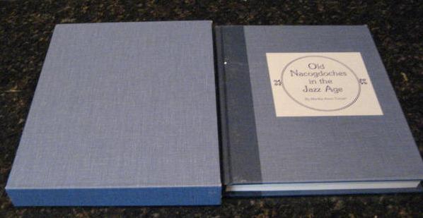 Old Nacogdoches in Jazz Age Martha Turner Signed First [Hardcover], Martha Anne Turner
