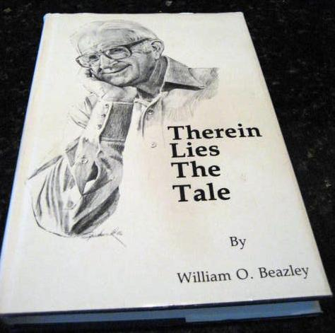 Therein Lies the Tale William O Beazley Signed [Hardcover] by Beazley, William O, William O Beazley