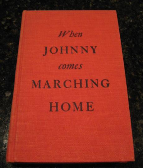 WHEN JOHNNY COMES MARCHING HOME [Hardcover] by Dixon Wecter, Dixon Wecter