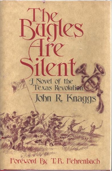 The Bugles Are Silent Texas Revolution Knaggs, Knaggs, John R