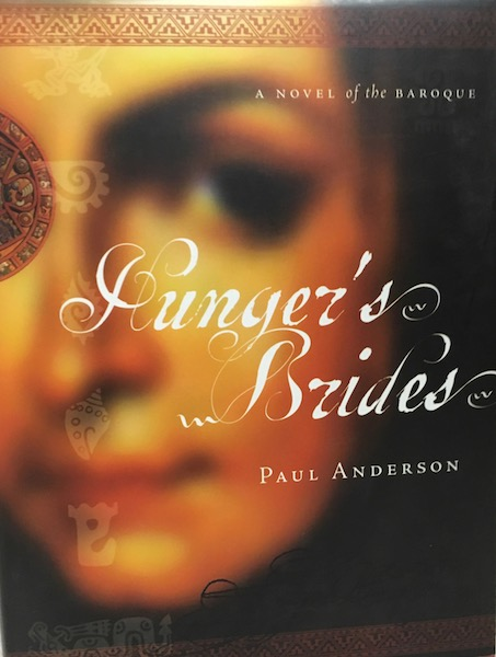 Hunger's Brides Paul Anderson 17th Century Mexico, Anderson, Paul