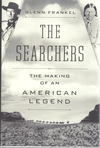 The Searchers: The Making of an American Legend, Signed, Frankel, Glenn