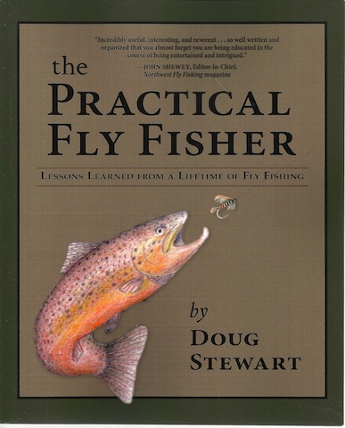 The Practical Fly Fisher: Lessons Learned from a Lifetime of Fly Fishing (The Pruett Series), Stewart, Doug