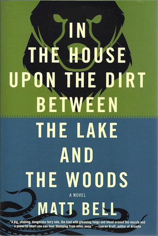 In the House upon the Dirt between the Lake and the Woods, Bell, Matt