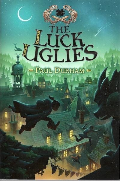 The Luck Uglies, Durham, Paul; Antonsson, Petur [Illustrator]