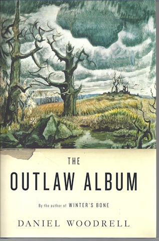 The Outlaw Album: Stories, Daniel Woodrell