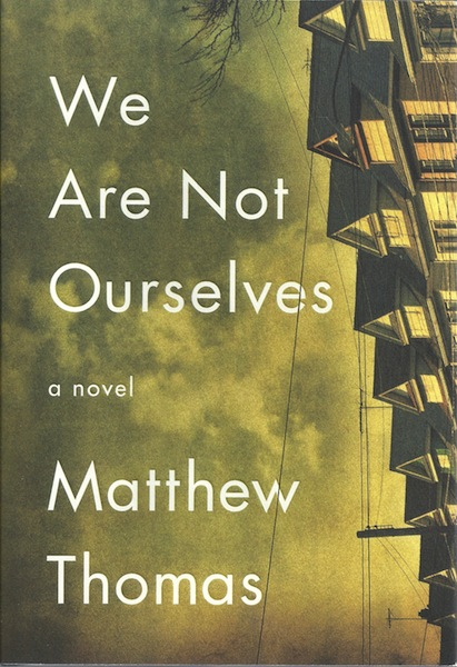 We Are Not Ourselves: A Novel, Thomas, Matthew