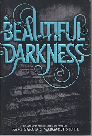 Beautiful Darkness, Kami Garcia; Margaret Stohl