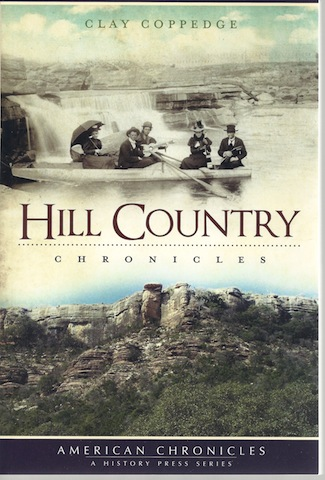 Hill Country Chronicles (TX) (American Chronicles), Clay Coppedge