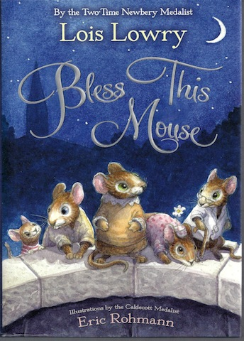 Bless This Mouse, Lowry, Lois; Rohmann, Eric [Illustrator]