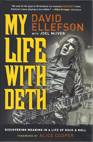 My Life with Deth: Discovering Meaning in a Life of Rock & Roll, Ellefson, David; McIver, Joel; Cooper, Alice [Foreword]