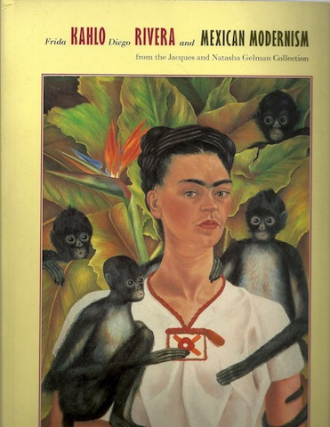 Frida Kahlo, Diego Rivera, and Mexican modernism: From the Jacques and Natasha Gelman collection, Oles, James