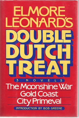 Elmore Leonard's Double Dutch Treat: Three Novels - Moonshine War, Gold Coast, City Primeval