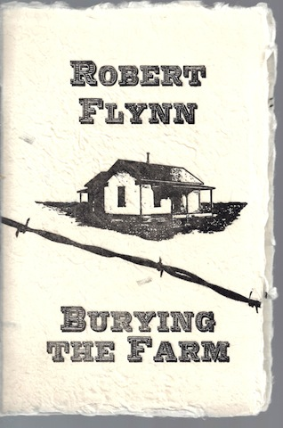 Burying the Farm: A Memoir of Chillicothe, Texas, Flynn, Robert