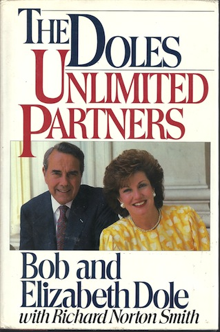 The Doles: Unlimited Partners, Dole, Robert; Dole, Elizabeth; Smith, Richard Norton