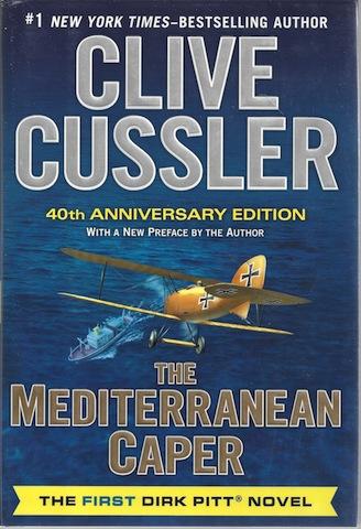 The Mediterranean Caper: The First Dirk Pitt Novel, A 40th Anniversary Edition (Dirk Pitt Adventure), Cussler, Clive