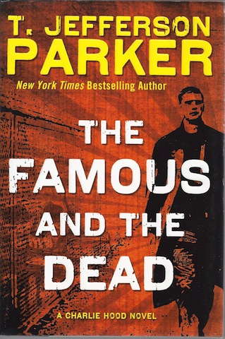 The Famous and the Dead (Charlie Hood), Parker, T. Jefferson
